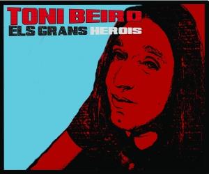 TONI BEIRO ELS GRANS HEROIS Satélite K, 2013